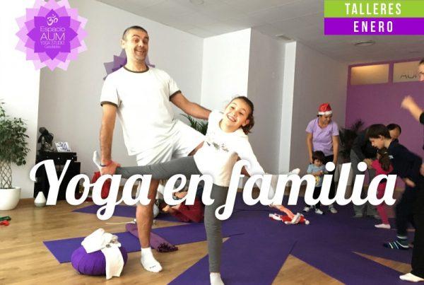 Yoga en familia- Enero 2018 - Espacio Aum Yoga Studio Castelldefels