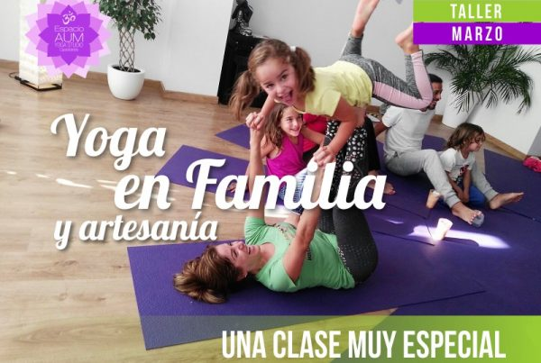 TALLER - Yoga en familia muy especial - Marzo 2018 - En Espacio Aum Yoga Studio - Castelldefels