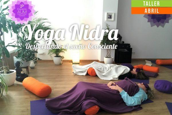 Taller -Yoga Nidra - Abril 2018 - En Espacio Aum Yoga Studio Castelldefels