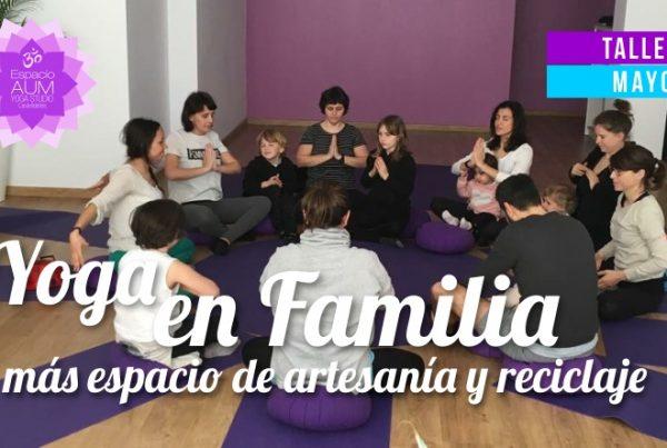TALLER - Yoga en familia - Mayo 2018 - En Espacio Aum Yoga Studio - Castelldefels