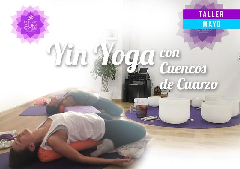 Yin Yoga con cuencos de cuarzo - Mayo 2018 - En Espacio Aum Yoga Studio - Castelldefels
