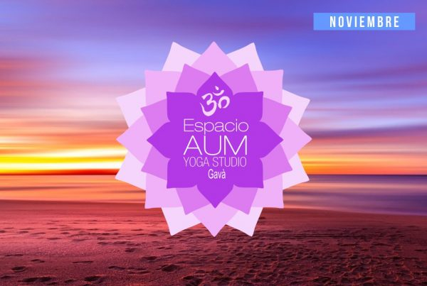 Nuevo Espacio Aum Yoga Studio Gavà - Noviembre 2018 - En Espacio Aum Yoga Studio - Castelldefels