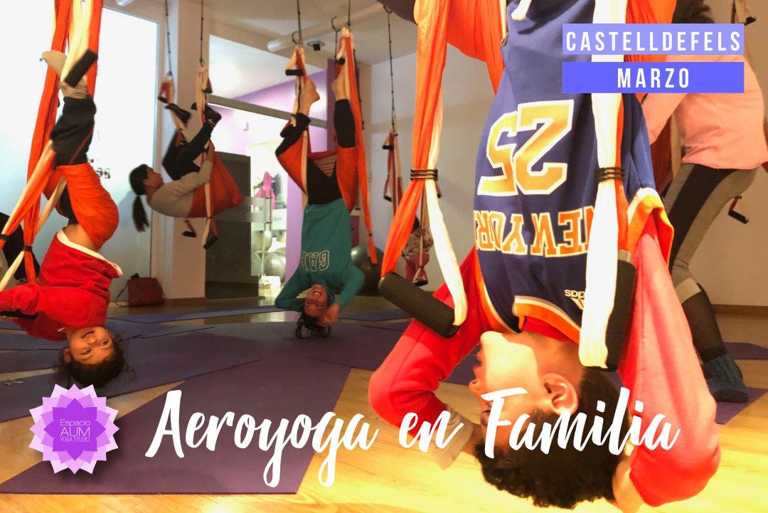 AeroYoga en Familia - Marzo - Espacio Aum Castelldefels y Gavà - Yoga Studio