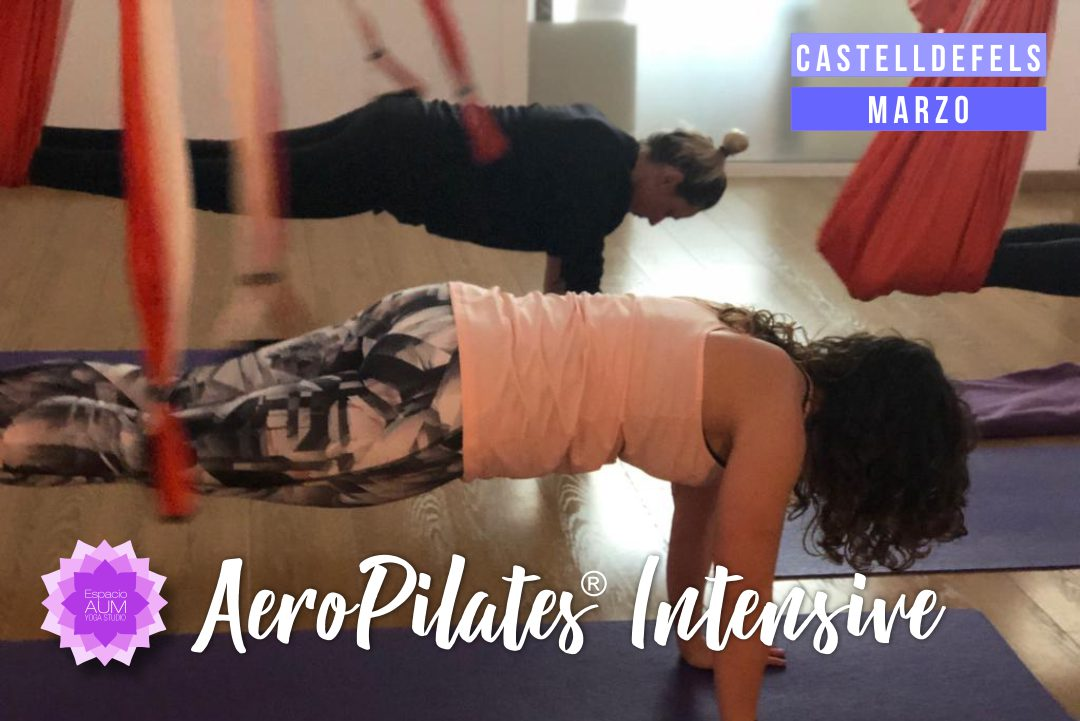 Aeropilates ® Intensive - Marzo - Espacio Aum Castelldefels y Gavà - Yoga Studio