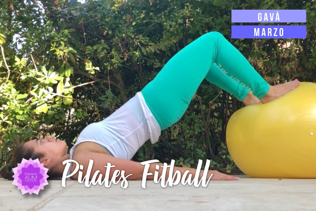 Pilates Fitball - Marzo en Gava - Espacio Aum Castelldefels y Gavà - Yoga Studio